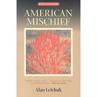 American Mischief (New edition) by Alan Lelchuk - 9780299192549 Book