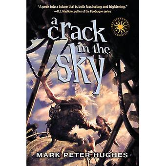 A Crack in the Sky by Mark Peter Hughes - 9780385737098 Book