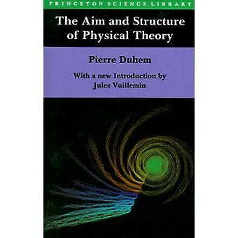 The Aim and Structure of Physical Theory by Pierre Duhem - Philip P.