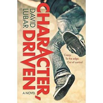 Character - Driven by David Lubar - 9780765376947 Book