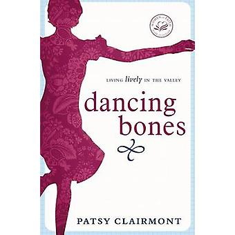 Dancing Bones by Patsy Clairmont - 9781400278169 Book