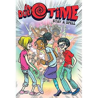 Stay a Spell by Nicholas O Time - 9781481467261 Book