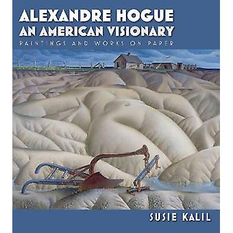 Alexandre Hogue - An American Visionary - Paintings and Works on Paper