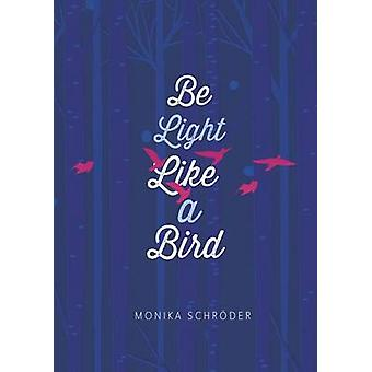 Be Light Like a Bird - 9781623707491 Book