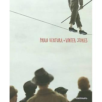 Winter Stories by Paolo Ventura - Eugenia Parry - 9788869652097 Book