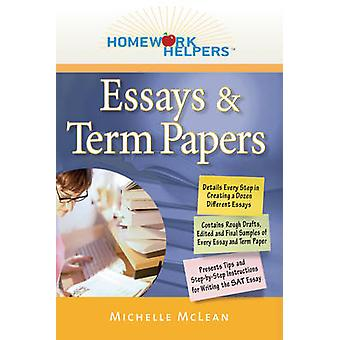 Homework Helpers - Essays and Term Papers by Michelle McLean - 9781601