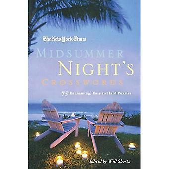 The New York Times Midsummer Night's Crosswords: 75 Enchanting, Easy to Hard Puzzles