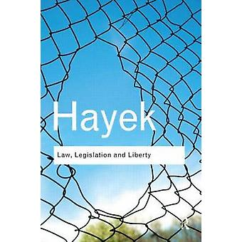 Law Legislation and Liberty by F. A. Hayek