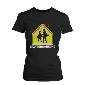 Lad os gå Skateboarding tegn T-shirt Graphic Tee til Skateboarder kvinder Shirt sjove Shirt