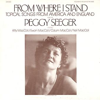 Peggy Seeger - From Where I Stand: importation USA topique chansons d'Amérique & E [CD]