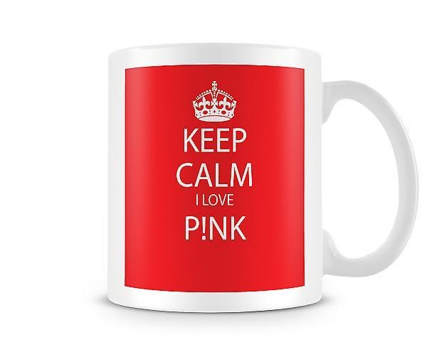 Kalmte bewaren ik hou van roze bedrukte mok