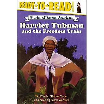 Harriet Tubman and the Freedom by Gayle Sharon Stories of Famous - 97