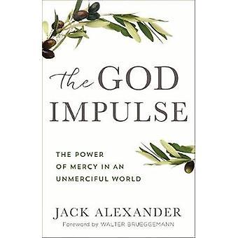 Gud impuls - Mercy i en ubarmhjertig verden af Guds magt