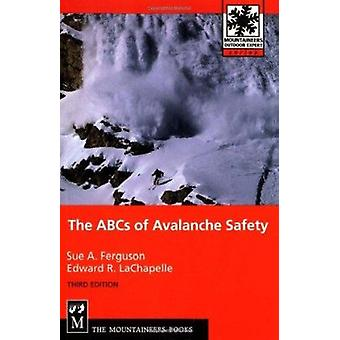 The ABCs of Avalanche Safety (3rd Revised edition) by Sue Ferguson -