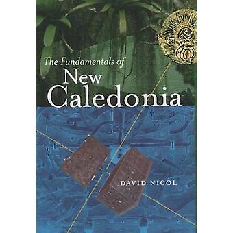 Die Grundlagen von Neu-Kaledonien von David Nicol - 9780946487936 Buch