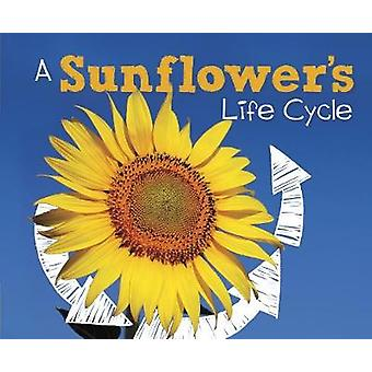A Sunflower's Life Cycle by A Sunflower's Life Cycle - 9781474743334