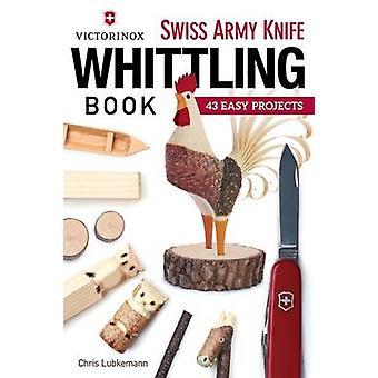 Victorinox Swiss Army Knife bok slöjdknivar - 43 lätt projekt av Ch