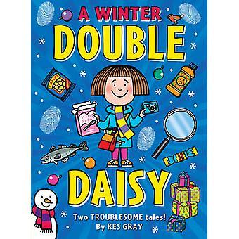 A Winter Double Daisy by Kes Gray - Nick Sharratt - 9781782955337 Book