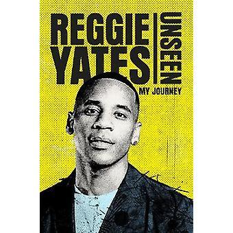 Unsichtbare - meine Reise von Reggie Yates - 9781785942785 Buch