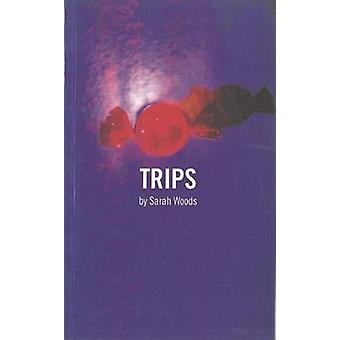 Trips by Sarah Woods - 9781840021103 Book