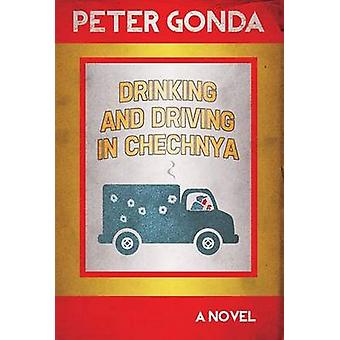 Drinking and Driving in Chechnya by Peter Gonda - 9781859641057 Book