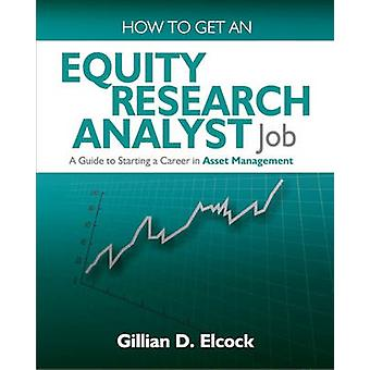 How to Get an Equity Research Analyst Job - A Guide to Starting a Care