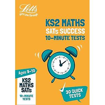 KS2 Maths SATs Age 9-10 - 10-Minute Tests - 2019 tests (Letts KS2 Revis
