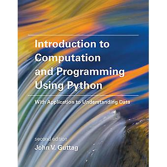 Introduction to Computation and Programming Using Python - With Applic
