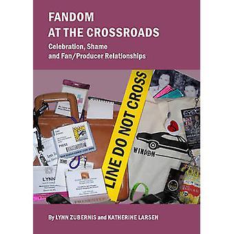 Fandom at the Crossroads - Celebration - Shame and Fan/Producer Relati
