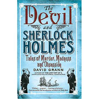 The Devil and Sherlock Holmes - Tales of Murder - Madness and Obsessio