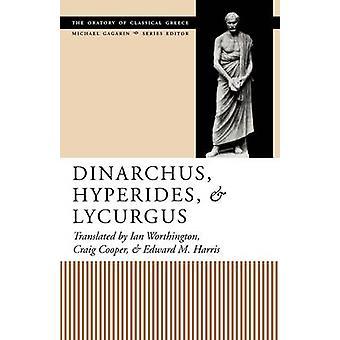 Dinarchus - Hyperides- und Lykurg von Ian Worthington - Craig Coope