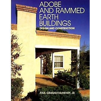 Adobe and Rammed Earth Buildings - Design and Construction (New editio