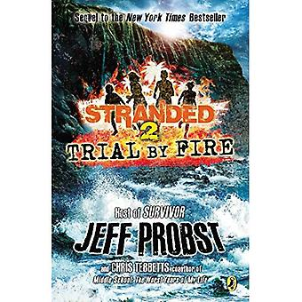 Trial by Fire: Stranded, Book Two