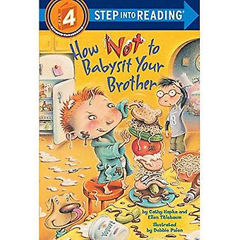 How Not to Babysit Your Brother (Step Into Reading - Level 4 - Paperback)