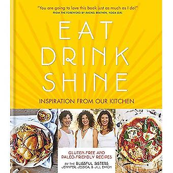 Eat Drink Shine: Inspiration from our kitchen. Gluten free and Paleo-friendly recipes