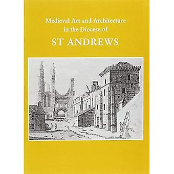 Medieval Art and Architecture in the Diocese of st Andrews