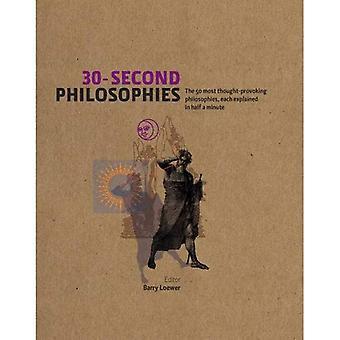 Filosofie di 30 secondi: il 50 la maggior parte delle filosofie di pensiero-provocando, ognuno spiegato in mezzo minuto