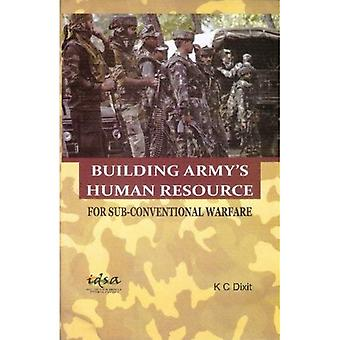 Building Army's Human Resource: For Sub-Conventional Warfare