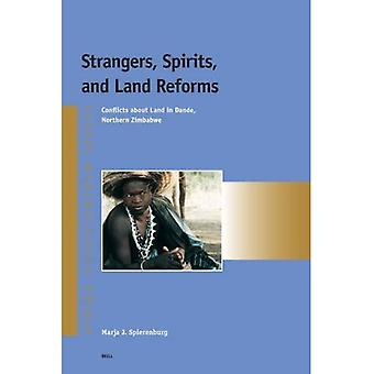 Strangers, Spirits, And Land Reforms: Conflicts About Land In Dande, Northern Zimbabwe