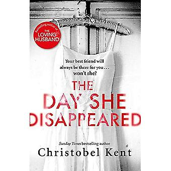 The Day She Disappeared: From the bestselling author� of The Loving Husband