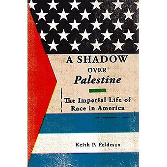 Ein Schatten über Palästina: Das kaiserliche Leben Rennen in Amerika