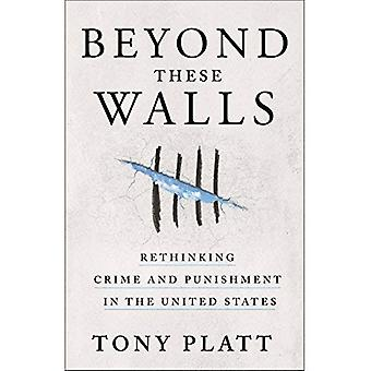 Näiden seinien: ulkopuolella uudelleenarviointia rikos ja rangaistus Yhdysvalloissa