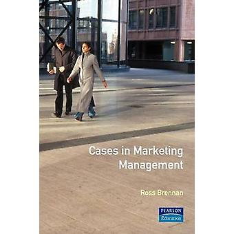 Cases in Marketing Management by Brennan & Ross