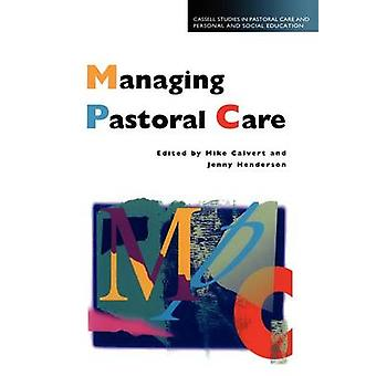 Managing Pastoral Care by Calvert & Mike