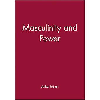 Masculinity and Power Collaboration and Resistance 19401944 by Brittan & Arthur