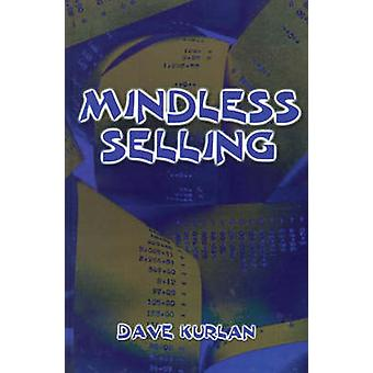 Mindless Selling by Kurlan & Dave