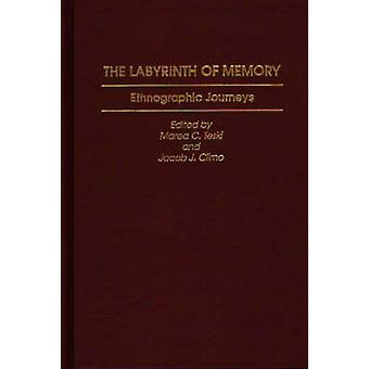 The Labyrinth of Memory Ethnographic Journeys by Teski & Marea C.