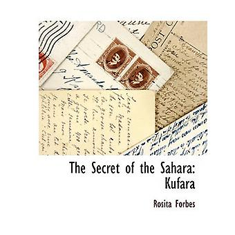 The Secret of the Sahara Kufara by Forbes & Rosita