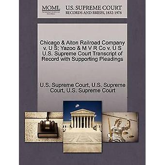 Chicago  Alton Railroad Company v. U S Yazoo  M V R Co v. U S U.S. Supreme Court Transcript of Record with Supporting Pleadings by U.S. Supreme Court