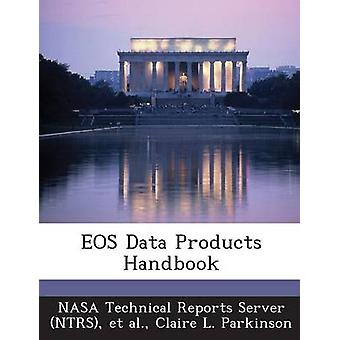 EOS Data Products Handbook by NASA Technical Reports Server NTRS